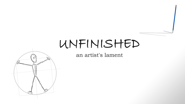"""Unfinished - An Artist's Lament"" is now finished!"